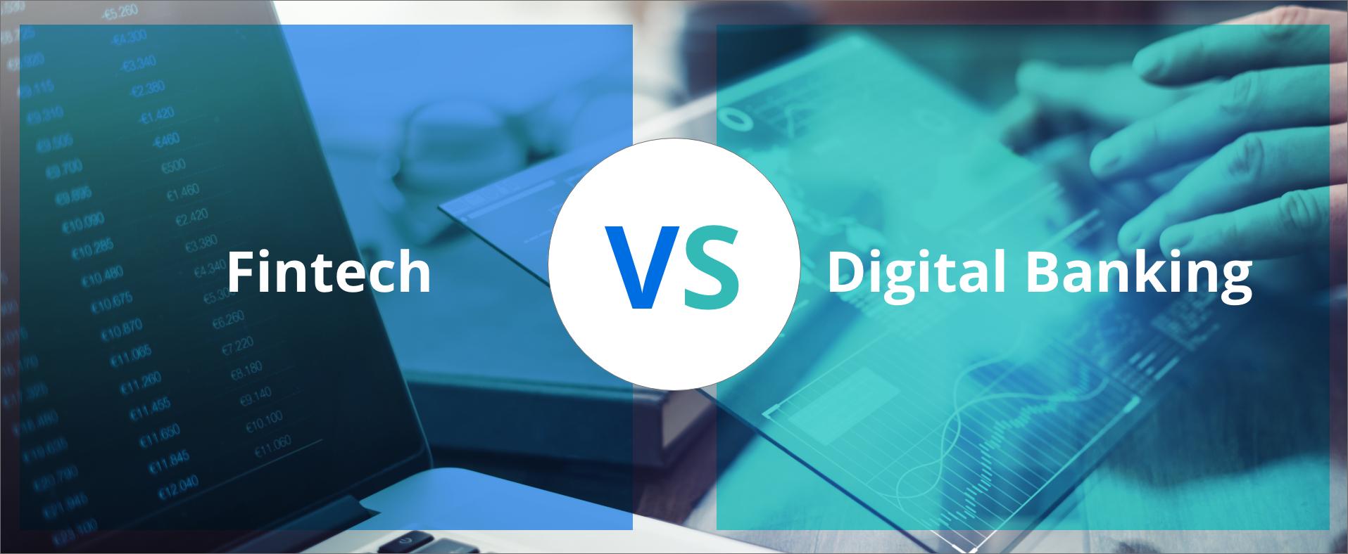 Fintech vs digital banking